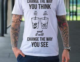 #18 for Design a T-Shirt - Change the way you see af soikot08