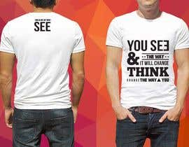 #30 for Design a T-Shirt - Change the way you see af priyankadch11