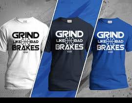 #6 untuk Grind Like Bad Brakes Mock up T-shirts oleh Wiwastefa