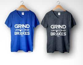 #10 untuk Grind Like Bad Brakes Mock up T-shirts oleh KazuLyne