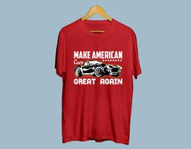 #28 for Make American Cars Great Again Tee Shirt by rony333