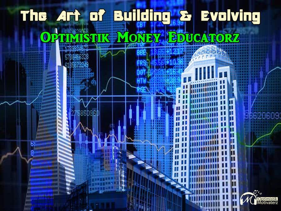 Bài tham dự cuộc thi #7 cho Optimistik Money Educatorz: The Art of Building & Evolving