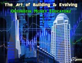 #7 cho Optimistik Money Educatorz: The Art of Building & Evolving bởi TheAnsari97