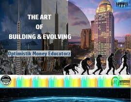 #11 cho Optimistik Money Educatorz: The Art of Building & Evolving bởi GopalJp