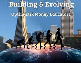 #3 cho Optimistik Money Educatorz: The Art of Building & Evolving bởi Abrie17