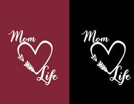 "#10 para Design a line of ""Mom Life"" screen printed tees and apparel for a women's clothing boutique. por GycTeam"