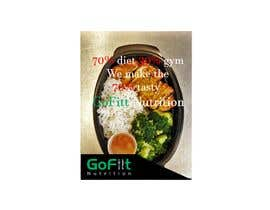 #40 untuk Poster design for Healthy meal Prep called 'GoFiit Nutrition' £10 per poster between 2-5 required maybe more oleh MehediAron