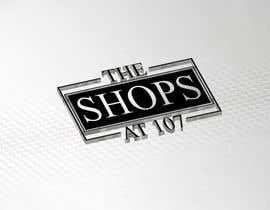 Nro 1658 kilpailuun The Shops at 107 needs a logo käyttäjältä hoshniarashital1
