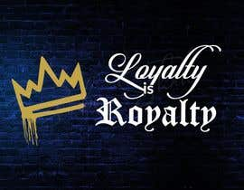 "#10 untuk Same crown or original crown with the words ""LOYALTY IS ROYALTY"" beside it. oleh zubishahgfx"