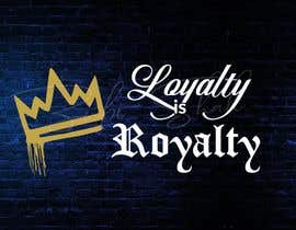 "#11 untuk Same crown or original crown with the words ""LOYALTY IS ROYALTY"" beside it. oleh zubishahgfx"