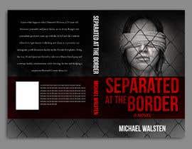 #19 para Cover art for my novel, Separated at the Border por freeland972