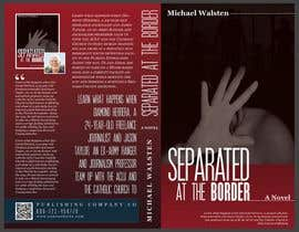 #20 para Cover art for my novel, Separated at the Border por mdfhossain