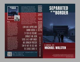 #35 para Cover art for my novel, Separated at the Border por mdfhossain