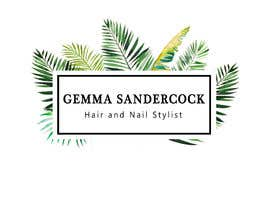 #17 untuk My business name is Gemma Sandercock - Hair and Nail Stylist, my instagram @gs_hairandnailstylist. Its an eco, vegan, organic home salon. I was thinking similar to attached pics but open minded to other ideas. Needs to look good as a shop sign too. oleh valerimod11