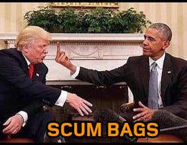 """#1 para Add Social Misfitz to the president image. Delete """"We are all scum bags on second image"""" Add """"Scum Bags"""" por Weewa"""