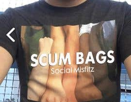 """#2 para Add Social Misfitz to the president image. Delete """"We are all scum bags on second image"""" Add """"Scum Bags"""" por Weewa"""