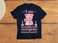"Graphic Design Konkurrenceindlæg #54 for ""I am Courageous. Deut 31:6"" - GIRLS Tshirt Design"