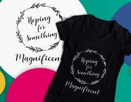 nº 38 pour Feminine Text Base T shirt design using Brush Script Fonts (long term/on going basis) par Tonmoydedesigner
