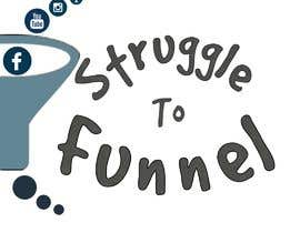 """#29 for Design a logo for """"Struggle to Funnel"""" by skumar61084"""