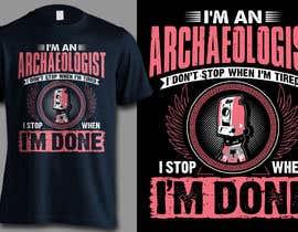 #67 untuk Creative Archaeology T-Shirt/Tanktop/Hoodie Design Contest! oleh erwinubaldo87