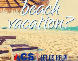 """#56 for (size 8-1/2""""x 11"""") I want an ad with a beach scene that says something like: """"Saving up for that beach vacation? Let us help! Refer us and receive $150-$250 referral cash!!"""" With company logo attached. af webcreadia"""