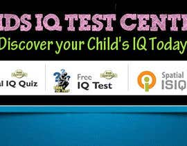 vijayadesign tarafından Banner Ad Design for Kids IQ Test Center - Winner Gets $100 için no 35