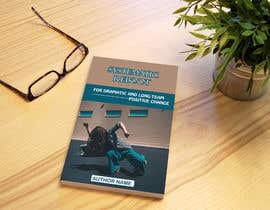 #62 untuk BOOK COVER DESIGN: TITLE, SUBTITLE & AUTHOR NAME REQUIRED oleh tulyakter91