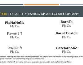 #85 untuk Brand Name for fly fishing gear/apparel company. oleh lolafloresp