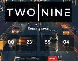 #1 para Coming Soon Page for new Website - TwoNine por mahmudfree4343