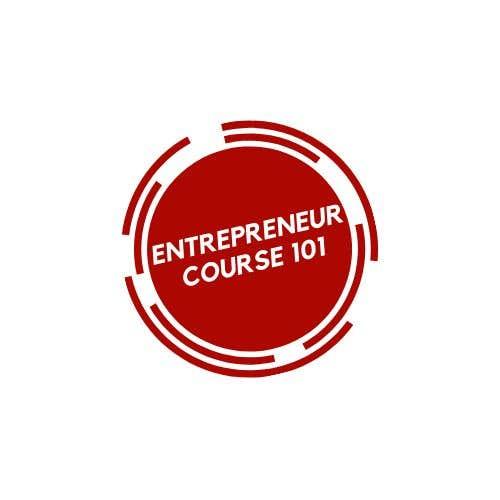 """Inscrição nº 22 do Concurso para Logo Design For """"Entrepreneur Course 101"""""""