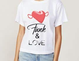 #153 for Design a T-Shirt for www.FunkandLove.com by djj9639639