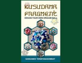 Nro 36 kilpailuun Design kusudama book cover käyttäjältä lancerf537