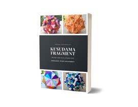 Nro 31 kilpailuun Design kusudama book cover käyttäjältä nurshahiraazlin