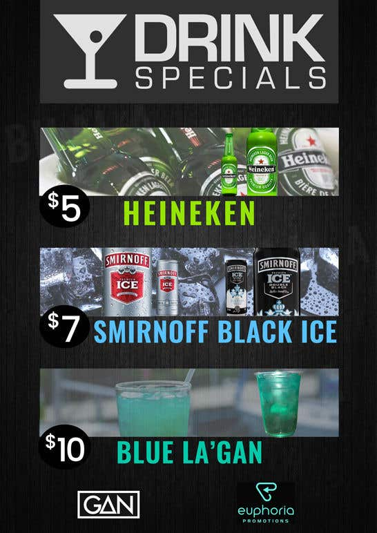 """Inscrição nº 2 do Concurso para Please design a similar drink specials poster as I attached below with Heineken - $5. Smirnoff black & Ice - $7. And the blue drink """"Blue La'Gan"""" - $10. Needed ASAP as event is in 3 hours. Feel free to ask any questions printouts will be A4 paper size."""