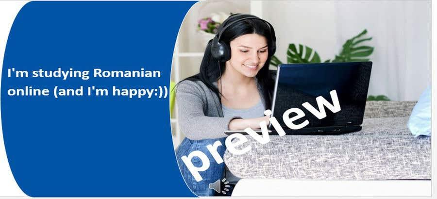 Penyertaan Peraduan #11 untuk Picture/video on learning Romanian online