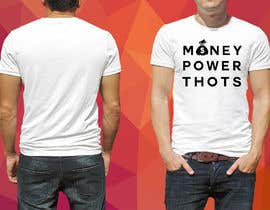#23 untuk clothing design (MONEY,  POWER, THOTS) oleh finmaes