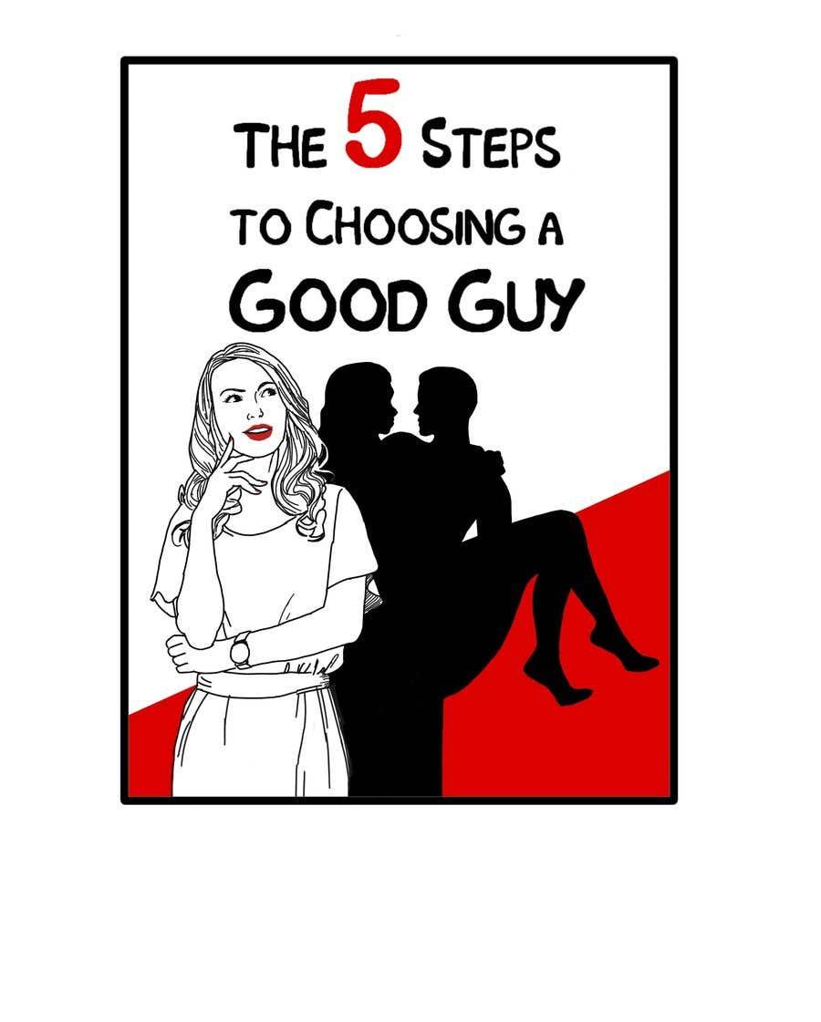 Kilpailutyö #51 kilpailussa The 5 Steps to Choosing a Good Guy Book Cover