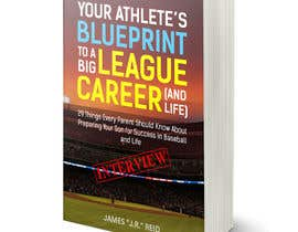 #69 untuk eBook Design & Mockup for my Blueprint to a Big League Career & Life! oleh RomanaMou