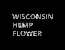 #61 for Wisconsin Hemp Flower Logo in a style Similar to an Uploaded File by Soroarhossain09