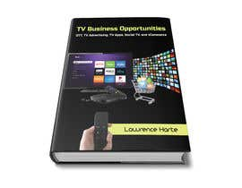 #4 for Create a Front Book Cover Image about New TV Business Opportunities by shahabasvellila