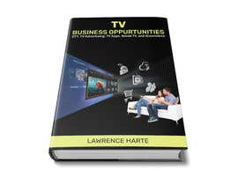 #52 for Create a Front Book Cover Image about New TV Business Opportunities by shahabasvellila