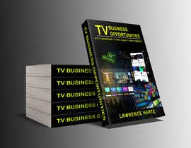 #61 for Create a Front Book Cover Image about New TV Business Opportunities by syedmiskat