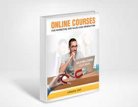 #51 untuk Create a Front Book Cover Image about Using Online Courses for Marketing and Sales Lead Generation oleh mylogodesign1990