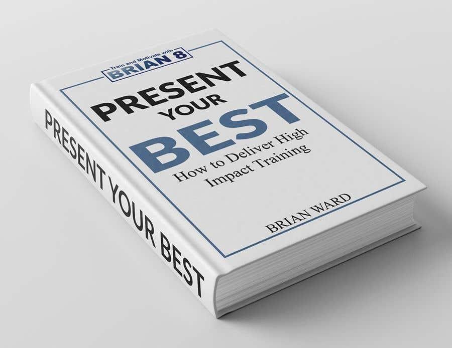 Bài tham dự cuộc thi #20 cho design a book cover for PRESENT YOUR BEST