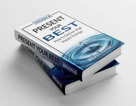 #67 cho design a book cover for PRESENT YOUR BEST bởi pixelbd24