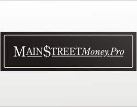 #23 para Logo Design for MainstreetMoney.Pro (with plenty of banner work available after) por paramiginjr63