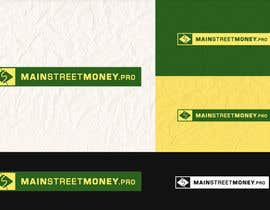 #29 untuk Logo Design for MainstreetMoney.Pro (with plenty of banner work available after) oleh Leqart