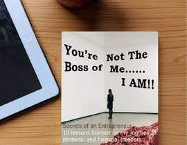 #22 for Design a book cover - You're Not The Boss of Me.....I Am!! by RMveglo