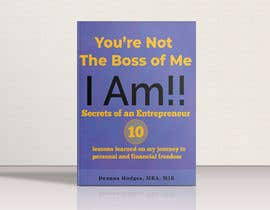 #36 for Design a book cover - You're Not The Boss of Me.....I Am!! by MRJaklin