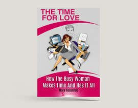 #26 untuk The Time For Love - Ebook Cover Design oleh Anojka